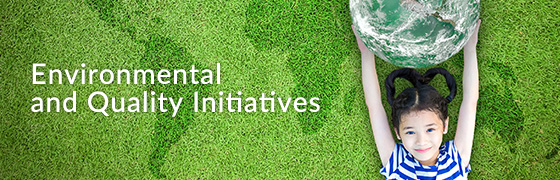 Environmental and Quality Initiatives